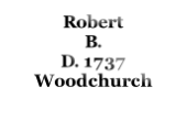 Robert B.  D. 1737  Woodchurch